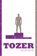 Tozer : Jesus Is Victor