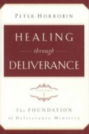 Healing Through Deliverance Vol 1 Rev Ed
