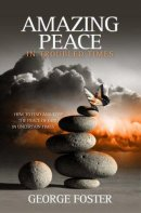Amazing Peace In Troubled Times Pb