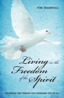 Living In The Freedom Of The Spirit Pb