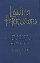 Leading Intercessions : Common Worship Edition: Prayers for Sundays and Holy Days - Years A, B and C