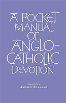 A Pocket Manual of Anglo-Catholic Devotion