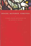 Healed, Restored, Forgiven