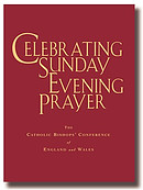Celebrating Sunday Evening Prayer: The Catholic Bishops Conference of England and Wales