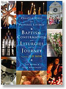 Baptism, Confirmation and Liturgies for the Journey