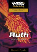 Cover-to-Cover Bible Study: Ruth