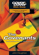 Covenants, The: God's Promises and Their Relevance Today