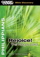 Philippians - Rejoice! the King Is Lord