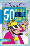 50 Wildest Bible Stories
