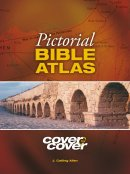 Cover to Cover Pictorial Bible Atlas