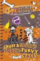 Gruff & Saucy's Topzy Turvy Tales
