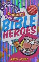 Professor Bumblebrain's Bonkers Book on Bible Heroes