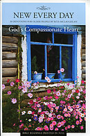 New Every Day - God's Compassionate Heart