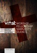 Vital: Worship, Fellowship, Simplicity, Silence