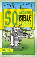 50 Wackiest Bible Stories