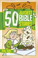 50 Juiciest Bible Stories