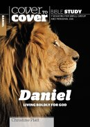 Cover to Cover Bible Study - Daniel: Living Boldly for God