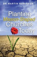 Planting Mission-shaped Churches Today