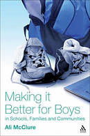 Making it Better for Boys in Schools, Families and Communities