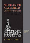 Whole Parish Catechesis For Advent and Lent