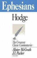 Ephesians : Crossway Classic Commentary