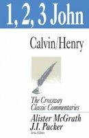1, 2, 3 John : Crossway Classic Commentary