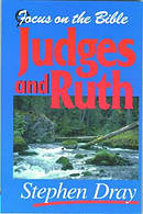 Judges & Ruth : Focus on the Bible