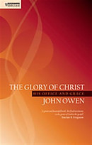 Glory of Christ : His Office and Grace