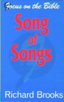 Song of Songs : Focus on the Bible