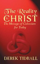 Colossians : Reality Is Christ