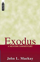 Exodus ; Mentor Commentary