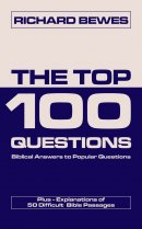 The Top 100 Questions: Biblical Answers to Popular Questions (Plus 50 Difficult Passages)