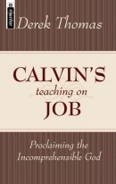 Calvin's Teaching on Job Proclaiming the Incomprehensible God