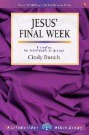 Lifebuilder Bible Study: Jesus' Final Week