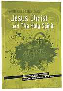 Youth Bible Study Guide: Jesus Christ & the Holy Spirit