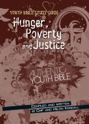 Youth Bible Study Guide: Hunger Poverty & Justice