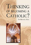 Thinking of Becoming a Catholic