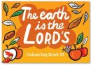 Series 3 Colouring Book: The earth is the LORD's