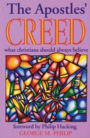 The Apostles' Creed: What Christians Should Always Believe