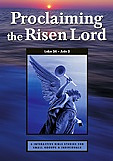 Proclaiming The Risen Lord - Luke 24-Acts 2