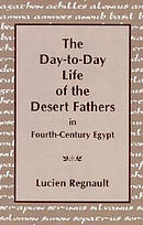 The Day-to-day Life of the Desert Fathers in Fourth Century Egypt