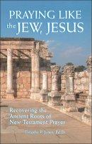 Praying Like The Jew Jesus