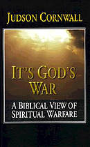 It's God's War: A Biblical View of Spiritual Warfare
