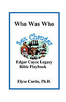 Sex Changes: Who Was Who Edgar Cayce Legacy Bible Playbook