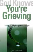 God Knows You're Grieving