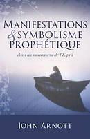 Manifestations Et Symbolisme Prophetique