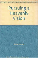 Pursuing A Heavenly Vision