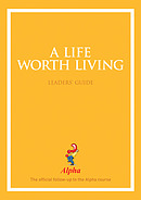 A Life Worth Living: Leaders Manual