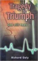 Tragedy To Triumph