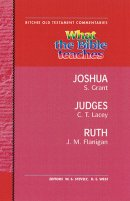 What the Bible Teaches - Joshua, Judges, and Ruth
